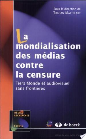 Affiche La mondialisation des médias contre la censure