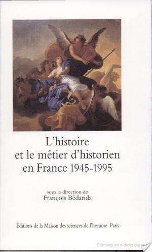 Affiche L'histoire et le métier d'historien en France 1945-1995