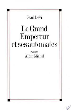 Affiche Le Grand Empereur et ses automates