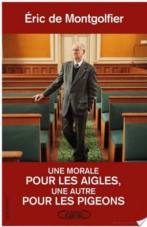 Affiche Une morale pour les aigles, une autre pour les pigeons
