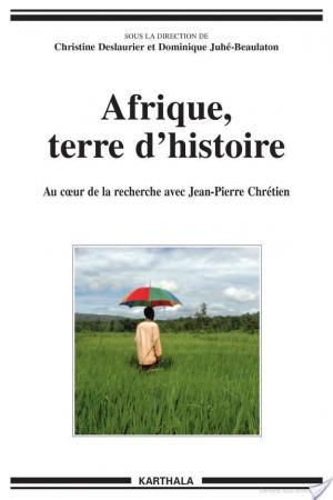 Affiche Afrique, terre d'histoire. Au coeur de la recherche avec Jean-Pierre Chrétien