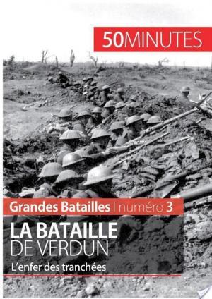 Affiche La bataille de Verdun : L'enfer des tranchées
