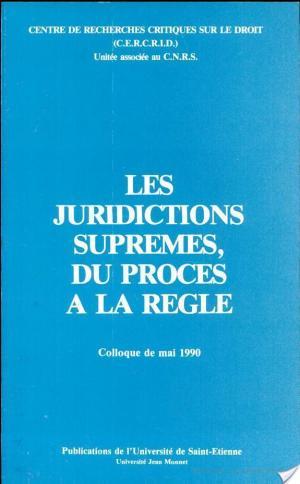 Affiche Les juridictions suprêmes, du procès à la règle
