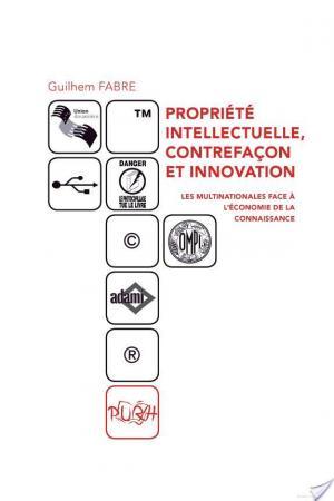 Affiche Propriété intellectuelle, contrefaçon et innovation : les multinationales face à l'économie de la connaissance