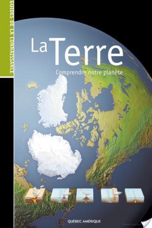 Affiche Les Guides de la connaissance - La Terre - Comprendre notre planète