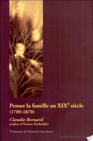 Affiche Penser la famille au dix neuvième siècle, 1789-1870