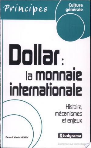 Affiche Dollar : la monnaie internationale