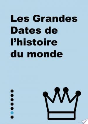 Affiche Petit livre de - Les grandes dates de l'histoire du monde