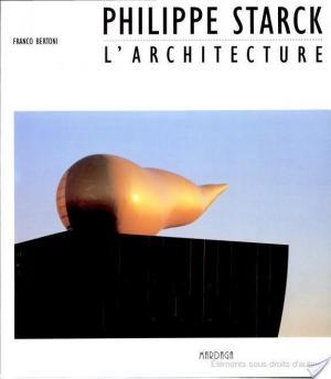 Affiche Philippe Starck, l'architecture