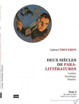 Affiche Deux siècles de paralittératures. Lecture, sociologie, histoire. Tome 2 (de 1895 à 1995).