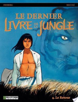 Affiche Le Dernier livre de la jungle - Tome 4 - Retour (Le)
