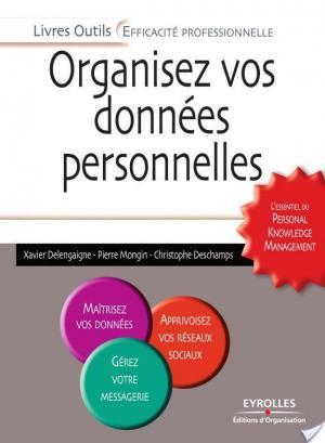 Affiche Organisez vos données personnelles - L'essentiel du Personal Knowledge Management