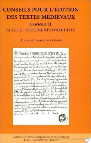 Affiche Conseils pour l'édition des textes médiévaux: Actes et documents d'archives