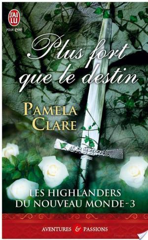 Affiche Les Highlanders du Nouveau Monde - 3 : Plus fort que le destin