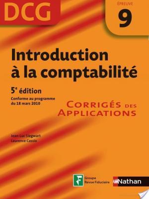 Affiche Introduction à la comptabilité - 5ème édition - DCG - Épreuve 9 - Corrigés des applications