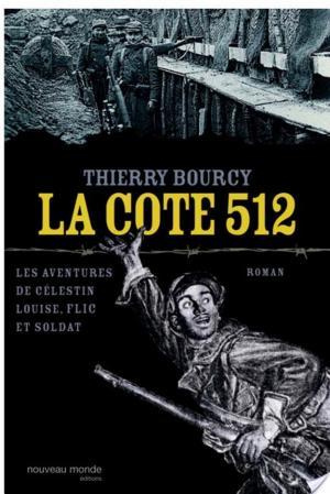 Affiche La cote 512 - Les aventures de Célestin Louise, flic et soldat 1