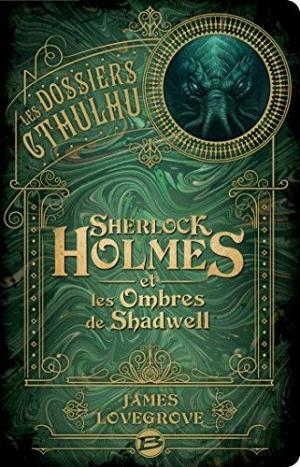 affiche Les Dossiers Cthulhu : Sherlock Holmes et les ombres de Shadwell