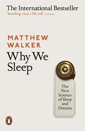 affiche Why We Sleep : The New Science of Sleep and Dreams