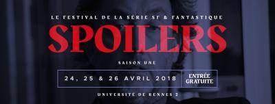 Demandez la programmation du festival Spoilers à Rennes !