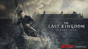 The Last Kingdom : La saison 4 débarque le 26 Avril 2020 sur Netflix !