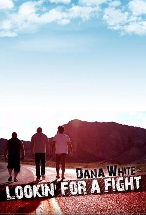 Affiche Dana White: Lookin' for a Fight