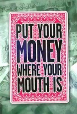 Affiche Put Your Money Where Your Mouth Is