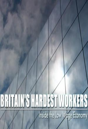 Affiche Britain's Hardest Workers: Inside the Low Wage Economy