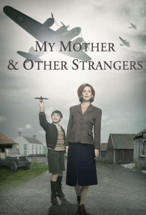 Affiche My Mother and Other Strangers
