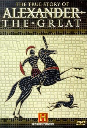 affiche The True Story of Alexander the Great
