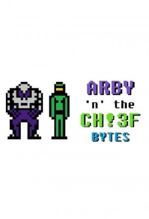 Affiche Arby 'n' the Chief Bytes