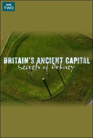 affiche Britain's Ancient Capital: Secrets Of Orkney