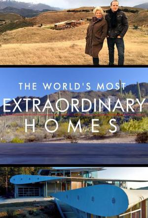 Affiche The World's Most Extraordinary Homes