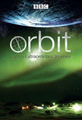 Affiche Orbit:Earth's Extraordinary Journey