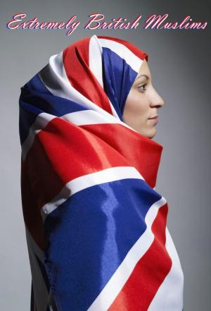 Affiche Extremely British Muslims