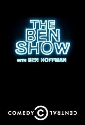 Affiche The Ben Show with Ben Hoffman