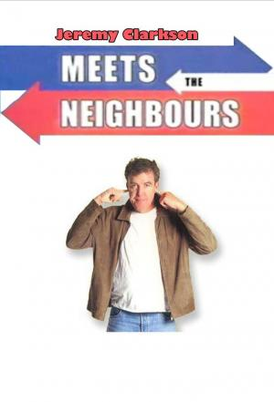 Affiche Jeremy Clarkson Meets the Neighbours