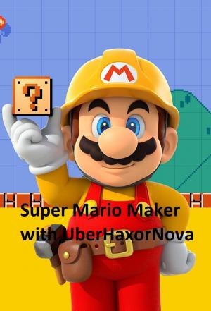 Affiche Super Mario Maker with UberHaxorNova