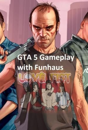 Affiche GTA 5 Gameplay with Funhaus