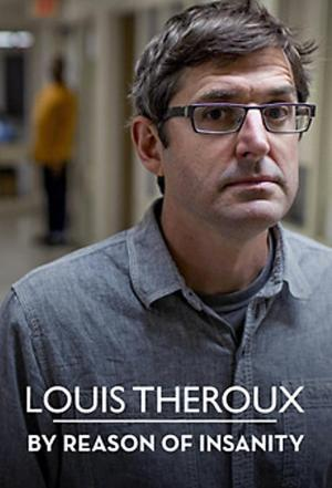 Affiche Louis Theroux: By Reason of Insanity