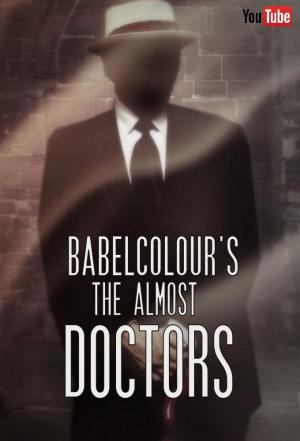 Affiche Babelcolour's The Almost Doctors