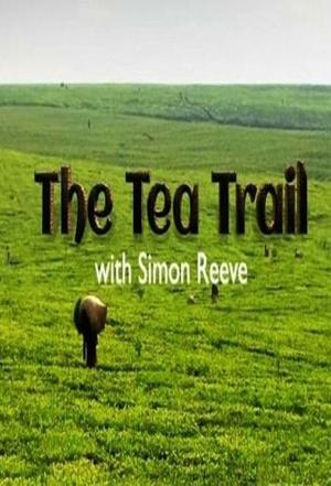 Affiche The Tea Trail with Simon Reeve