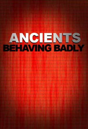 affiche Ancients Behaving Badly
