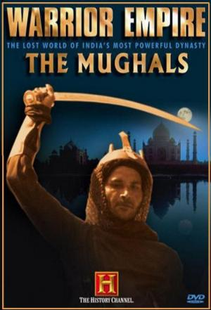 affiche Warrior Empire: The Mughals of India
