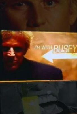 Affiche I'm With Busey
