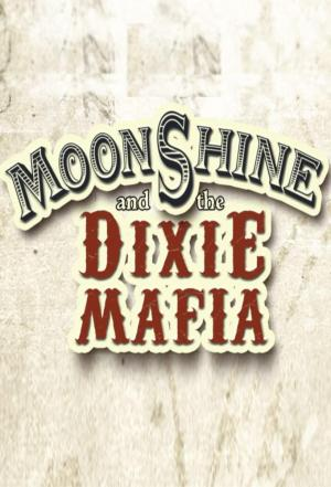 Affiche Moonshine and the Dixie Mafia