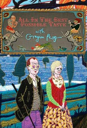 Affiche All in the Best Possible Taste with Grayson Perry