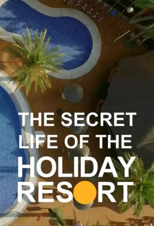 Affiche The Secret Life Of The Holiday Resort