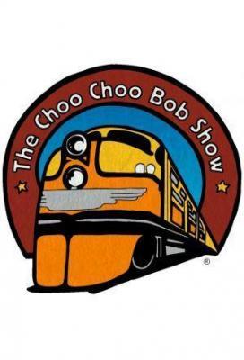 Affiche The Choo Choo Bob Show