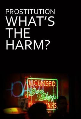 Affiche Prostitution: What's The Harm?