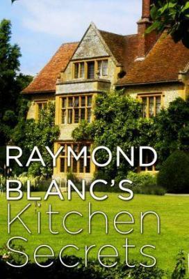 Affiche Raymond Blanc's Kitchen Secrets